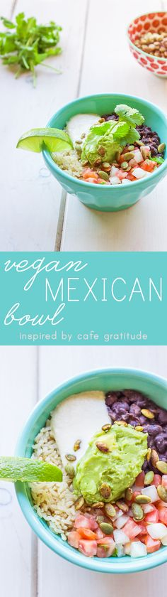 Vegan Mexican Burrito Bowl! Inspired by Cafe Gratitude (Vegan and Gluten-Free)