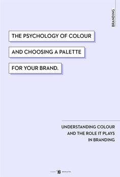 the psychology of colour and choosing a colour palette for your brand