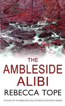 The Ambleside Alibi (Lake District Mysteries #2) by Rebecca Tope   Publication Date:  November 15 2013.  Persimmon 'Simmy' Brown returns in another dark Lake District mystery. Simmy has been adjusting to life in Windermere, running her florist shop, integrating into the community and trying to put her tragic past behind her.