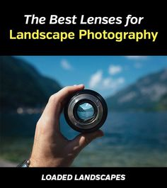 These lenses will help you to get the most out of your landscape and nature photography. #landscapephotography