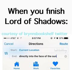 This is so me right now | Lord of Shadows