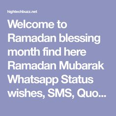 Welcome to Ramadan blessing month find here Ramadan Mubarak Whatsapp Status wishes, SMS, Quotes, Wallpaper messages, Quran poets, greetings, Quran words in 2018 etc.