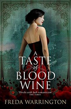 """Read """"A Taste of Blood Wine"""" by Freda Warrington available from Rakuten Kobo. A tale of passion, betrayal. and blood. On a First World War battlefield vampire Karl von Wultendorf struggles to fr. Date, Used Books, Books To Read, Book 1, This Book, Fantasy Book Covers, Beautiful Book Covers, Titans, Book Cover Design"""
