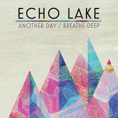 Echolake - Another Day. Chosen by Tom K for No Pain In Pop