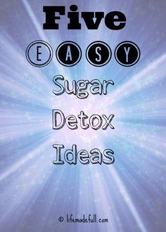Five Easy Sugar Detox Ideas!