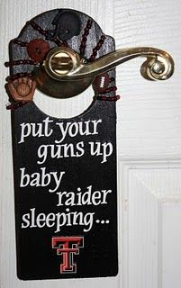 When  I get a grandbaby, he/she will be raised a Raider! :-)