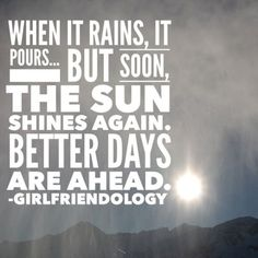 ... Better days ARE ahead! Cheer up friendship  quote + 25 texts to cheer up a friend!