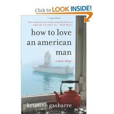 How to Love an American Man: A True Story [Paperback]