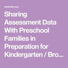 Sharing Assessment Data With Preschool Families in Preparation for Kindergarten / Browse Our Publications / Publications & Resources / HFRP - Harvard Family Research Project