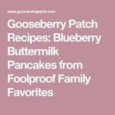 Gooseberry Patch Recipes: Blueberry Buttermilk Pancakes from Foolproof Family Favorites