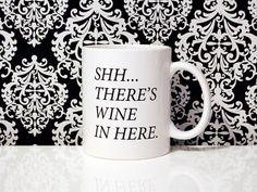 Shh There's wine in here 11oz Coffee Mug
