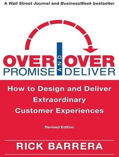 List of the Best Marketing Books Ever - Over promise and over deliver by Rick Barrera