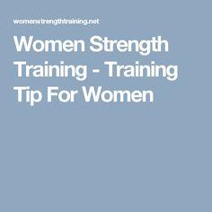 Women Strength Training - Training Tip For Women