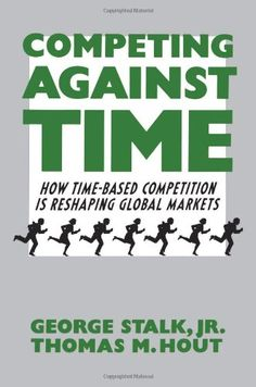 Competing Against Time: How Time-Based Competition Is Reshaping Global Markets de George Jr. Stalk http://www.amazon.es/dp/0743253418/ref=cm_sw_r_pi_dp_v95Qvb1RS7B52