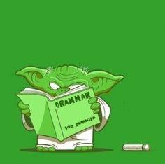 Improve his grammar, Yoda does.