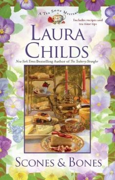 Scones & Bones (2011) (Book 12 in the Tea Shop Mysteries series) A novel by Laura Childs
