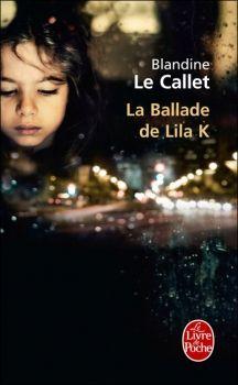 La Ballade de Lila K de Blandine le Callet Ma note: 4/5