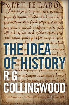The Idea of History by R. G. Collingwood http://www.amazon.com/dp/B0170FIBK8/ref=cm_sw_r_pi_dp_n6kFwb0ST763X