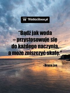 Bądź jak woda... #Lee-Bruce, #Motywujące-i-inspirujące Easy Still Life Drawing, Great Life, Romantic Quotes, Life Motivation, Powerful Words, Poetry Quotes, True Quotes, Motto, Picture Quotes