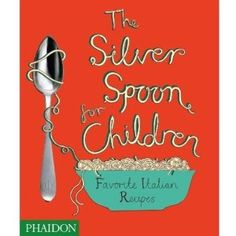 The Silver Spoon for Children