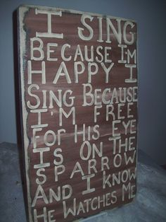 Typography Vintage Style Wall Art.....I Sing Because I'm Happy, I sing Because I'm Free....Beautiful Hymn Papaw