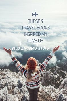 If you're looking for books to inspire you to travel, look no further. These 9 books will fuel your wanderlust and  convince you to take the leap and travel the world.:
