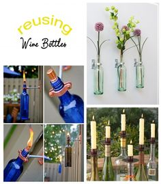 Re-using your wine bottles: wine-bottle torches; wine bottle wall vase; bottle candleholders