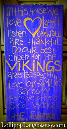 Minnesota Vikings In this house we hand painted by LollipopLaughs, $17.00 Way To CUTE!!!