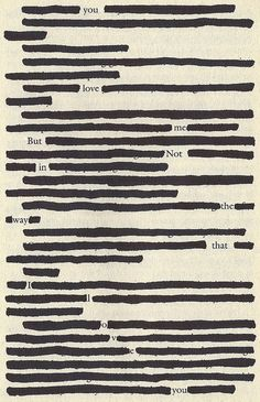I absolutely love Blackout Poetry. Poem Quotes, Words Quotes, Sayings, Quotable Quotes, Sad Quotes, Qoutes, Pretty Words, Beautiful Words, Found Poetry