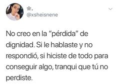 Perdio esa persona que a pesar de todo estuvistr ahi Sad Love Quotes, Girly Quotes, Funny Quotes, Life Quotes, Frases Love, Cute Phrases, Magic Words, Twitter Quotes, Spanish Quotes