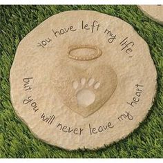 "Grasslands Road Beloved ""You will never leave my heart"" Paw Print with Halo Pet Remembrance Stepping Stone Plaque (Discontinued by Manufacturer) Dog Poems, Dog Quotes, Tattoo Tod, Pet Remembrance, Memorial Stones, Memorial Ideas, Dog Memorial, Memorial Gifts, Never Leave Me"