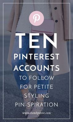 10 PINTEREST ACCOUNTS TO FOLLOW NOW FOR PETITE STYLING INSPIRATION Building a petite wardrobe is a process rife with problems. You want to appear taller, but you need to be comfortable. You have to dress for your shape but often have less choice. Our favourite place to look for inspiration? Pinterest. Pinterest is full of advice for women under 5'4 and we've picked our 10 favourite accounts to follow for petite styling tips. - https://BombPetite.com