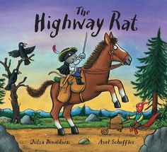 The Highway Rat [Hardcover] Julia Donaldson (Author), Axel Scheffler (Illustrator) Julia Donaldson Books, Axel Scheffler, Horse Hay, Les Rats, The Gruffalo, Book People, Album, Read Aloud, High Road