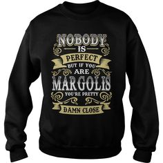MARGOLIS shirt  Nobody is perfect But if you are MARGOLIS youre pretty damn close  MARGOLIS Tee Shirt MARGOLIS Hoodie MARGOLIS Family MARGOLIS Tee MARGOLIS Name #gift #ideas #Popular #Everything #Videos #Shop #Animals #pets #Architecture #Art #Cars #motorcycles #Celebrities #DIY #crafts #Design #Education #Entertainment #Food #drink #Gardening #Geek #Hair #beauty #Health #fitness #History #Holidays #events #Home decor #Humor #Illustrations #posters #Kids #parenting #Men #Outdoors…