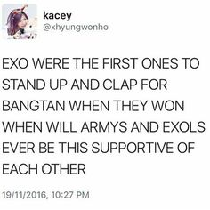 Stop the wars #EXO #BTS | isn't it ironic that the fandoms of Exo and Bts fight like.. All the time.. And Exo and Bts themselves get along pretty well, I'm an army and I love Exo too why is it so hard for some fans to accept or at least 'tolerate' the other's success? I don't know what's in the heads of those... It's the same with those black oceans that's just cruel -.-