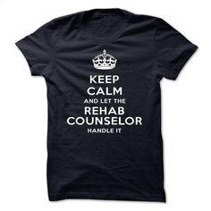 Keep Calm And Let The Rehab counselor Handle It-qeuxo T Shirts, Hoodies, Sweatshirts - #t shirts #design t shirt. SIMILAR ITEMS => https://www.sunfrog.com/LifeStyle/Keep-Calm-And-Let-The-Rehab-counselor-Handle-It-qeuxo.html?60505