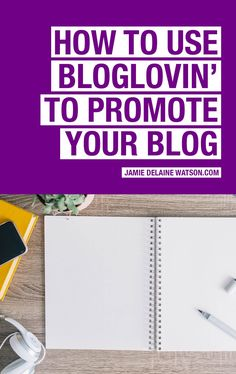Use Bloglovin to Grow Your Blog Audience! Read More Here…