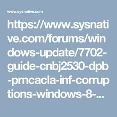 https://www.sysnative.com/forums/windows-update/7702-guide-cnbj2530-dpb-prncacla-inf-corruptions-windows-8-8-1-a.html