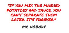 Mr Nobody Quotes, Perfect Word, Films, Movies, Words, Diy, 2016 Movies, 2016 Movies, Film Books