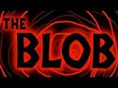 The Blob (1958) - Opening Titles and Theme Song - YouTube