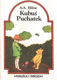 Kubuś Puchatek Poland Country, Classic Books, Sweet Memories, Childhood Memories, Winnie The Pooh, Disney Characters, Fictional Characters, Nostalgia, The Past