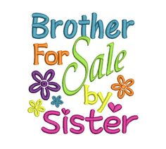 brother    and sister valentine machine embroidery | Sayings-Brother For Sale by Sister- Machine Embroidery Design