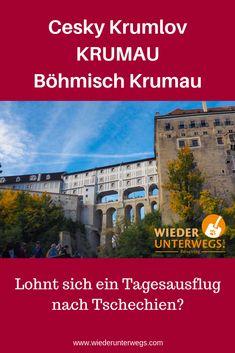 Böhmisch Krumau - ein Tagesausflug in eine Bilderbuchstadt.