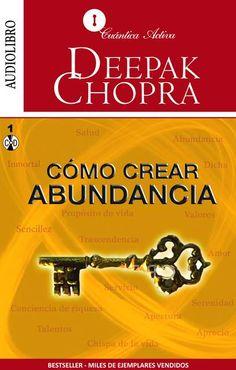 Cómo crear abundancia (Deepak Chopra)  http://reikinuevo.com/como-crear-abundancia-deepak-chopra/