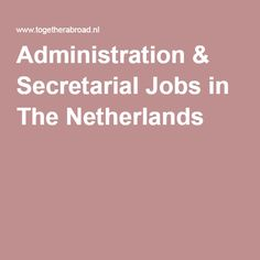 Administration & Secretarial Jobs in The Netherlands