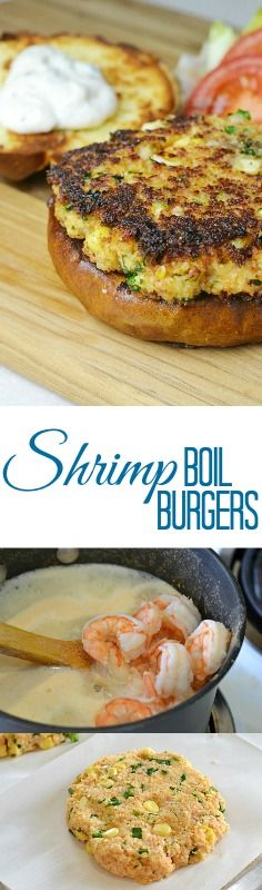 Shrimp Boil Burgers:  A tender burger made with succulent shrimp boiled in beer, ground up and added to your favorite shrimp boil ingredients.
