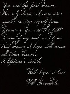 First Dream of my Soul-Will Herondale-Clockwork Princess.  I will never know live like this.