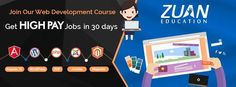 Join #WebDevelopment @ZuanEducation & get job in just 30 days!! #AngularJs, #PHP, #WordPress, #Magento, #Joomla