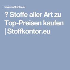 ♥ Stoffe aller Art zu Top-Preisen kaufen | Stoffkontor.eu