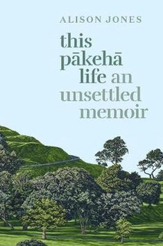"""""""This Pākehā life : an unsettled memoir"""", by Alison Jones - As questions of identity come to the fore once more in New Zealand, this frank and humane account of a life spent traversing Pākehā and Māori worlds offers important insights into our shared life on these islands. 2021 Finalist General Non-Fiction Alison Jones, Maori Words, Memoirs, Nonfiction, New Zealand, Insight, Meant To Be, How To Become, Finding Yourself"""
